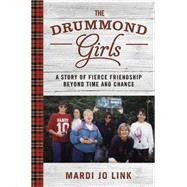 The Drummond Girls by Link, Mardi, 9781455554744