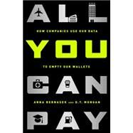 All You Can Pay by Bernasek, Anna; Mongan, D.T., 9781568584744