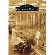 Greenville Textiles by Odom, Kelly L., 9781467114745