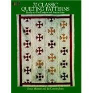 70 Classic Quilting Patterns : Ready-to-Use Designs and Instructions by Gwen Marston and Joe Cunningham, 9780486254746