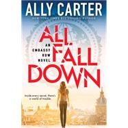 Embassy Row #1: All Fall Down by Carter, Ally, 9780545654746