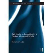 Spirituality in Education in a Global, Pluralised World by De Souza; Marian, 9781138804746
