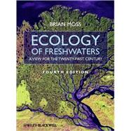 Ecology of Fresh Waters : A View for the Twenty-First Century by Moss, Brian R., 9781444334746