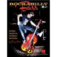 Rockabilly Bass: Slap Technique, Creating Bass Lines & the Rudiments of Rockin' String Bass by Hatton, Johnny, 9781480354746