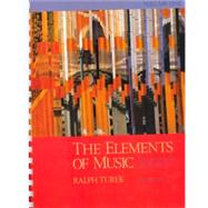 The Elements of Music: Concepts and Applications, Vol. I by Turek, Ralph, 9780070654747