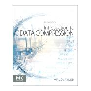 Introduction to Data Compression by Sayood, Khalid, 9780128094747