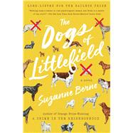 The Dogs of Littlefield by Berne, Suzanne, 9781501124747