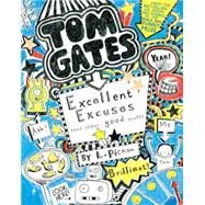 Tom Gates: Excellent Excuses (and Other Good Stuff) by PICHON, LIZPICHON, LIZ, 9780763674748