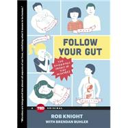 Follow Your Gut The Enormous Impact of Tiny Microbes by Knight, Rob; Buhler, Brendan (CON), 9781476784748
