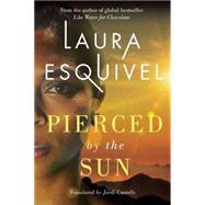 Pierced by the Sun by Esquivel, Laura; Castells, Jordi, 9781503954748