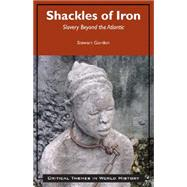Shackles of Iron by Gordon, Stewart; Andrea, Alfred J., 9781624664748