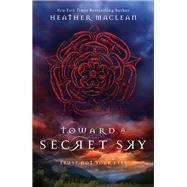 Toward a Secret Sky by MacLean, Heather, 9780310754749