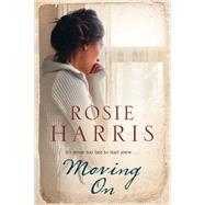 Moving on: A Family Saga Set in 1970's Liverpool by Harris, Rosie, 9780727884749
