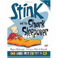 Stink and the Shark Sleepover by MCDONALD, MEGANREYNOLDS, PETER, 9780763664749