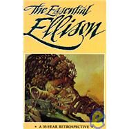 The Essential Ellison: A 35-Year Retrospective by Harlan Ellison; Gil Lamont; Terry Dowling, 9780962344749