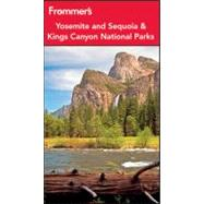 Frommer's Yosemite and Sequoia and Kings Canyon National Parks by Peterson, Eric, 9781118074749