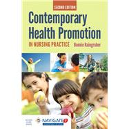 Contemporary Health Promotion in Nursing Practice by Raingruber, Bonnie, 9781284094749