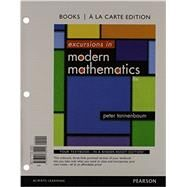 LL: Excursions in Modern Mathematics, Books a la Carte Edition Plus NEW MyMathLab with Pearson eText -- Access Card Package by Tannenbaum, Peter, 9780321914750