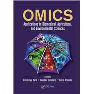 OMICS: Applications in Biomedical, Agricultural, and Environmental Sciences by Barh; Debmalya, 9781138074750