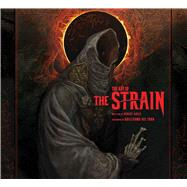 The Art of The Strain by Abele, Robert; del Toro, Guillermo, 9781608874750