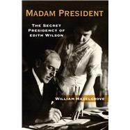 Madam President by Hazelgrove, William, 9781621574750