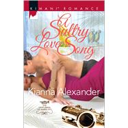 A Sultry Love Song by Alexander, Kianna, 9780373864751