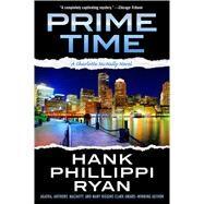 Prime Time A Charlotte McNally Novel by Ryan, Hank Phillippi, 9780765384751