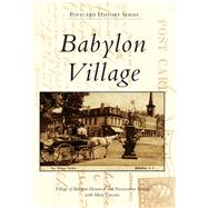 Babylon Village by Village of Babylon Historical and Preservation Society; Cascone, Mary (CON), 9781467124751