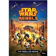 Star Wars Rebels: The Rebellion Begins by Kogge, Michael, 9781484714751