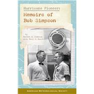 Hurricane Pioneer: Memoirs of Bob Simpson by Simpson, Robert H.; Dorst, Neal M., 9781935704751