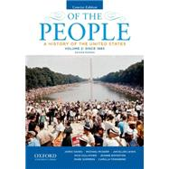 Of the People A History of the United States, Concise, Volume II: Since 1865 by Oakes, James; McGerr, Michael; Lewis, Jan Ellen; Cullather, Nick; Boydston, Jeanne; Summers, Mark; Townsend, Camilla, 9780199924752