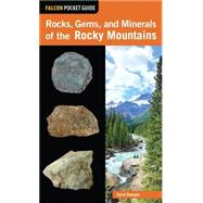 Falcon Pocket Guide: Rocks, Gems, and Minerals of the Rocky Mountains by Romaine, Garret, 9780762784752
