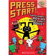 Super Rabbit Boy vs. Super Rabbit Boss!: A Branches Book (Press Start! #4) by Flintham, Thomas, 9781338034752