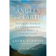 Angels on Earth by Schroff, Laura; Tresniowski, Alex, 9781501144752