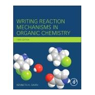 Writing Reaction Mechanisms in Organic Chemistry by Savin, Kenneth A., 9780124114753