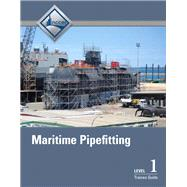 Maritime Pipefitting Level 1 Trainee Guide by NCCER, 9780133404753