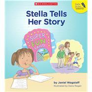 Stella Tells Her Story by Wagstaff, Janiel, 9781338264753