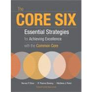 The Core Six: Essential Strategies for Achieving Excellence With the Common Core by Silver, Harvey F., 9781416614753