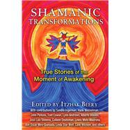 Shamanic Transformations by Beery, Itzhak; Ingerman, Sandra (CON); Wesselman, Hank (CON); Perkins, John (CON); Cowan, Tom (CON), 9781620554753