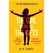 The Girl With All the Gifts by Carey, M. R., 9780316334754