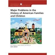 Major Problems in the History of American Families and Children by Jabour, Anya, 9780618214754