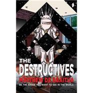 The Destructives by ABAITUA, MATTHEW DE, 9780857664754