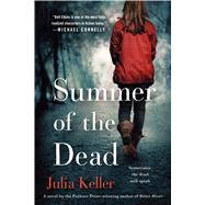 Summer of the Dead by Keller, Julia, 9781250044754