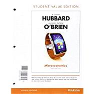 Microeconomics, Student Value Edition Plus MyEconLab with Pearson eText -- Access Card Package by Hubbard, R. Glenn; O'Brien, Anthony Patrick, 9780134304755