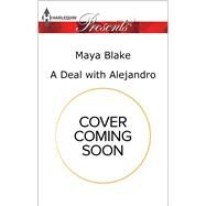 A Deal with Alejandro by Blake, Maya, 9780373134755