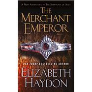 The Merchant Emperor by Haydon, Elizabeth, 9780765344755