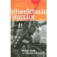 Wheelchair Warrior: Gangs, Disability, and Basketball by Juette, Melvin; Berger, Ronald J., 9781592134755