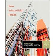 Essentials of Corporate Finance by Ross Professor, Stephen;Westerfield , Randolph;Jordan , Bradford, 9780078034756