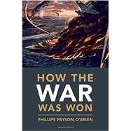 How the War Was Won by O'Brien, Phillips Payson, 9781107014756