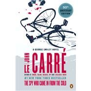 The Spy Who Came in from the Cold A George Smiley Novel by le Carre, John, 9780143124757